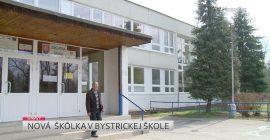 Nová škôlka v bystrickej škole